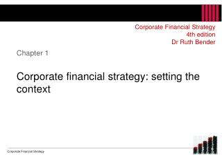 Chapter 1 Corporate financial strategy: setting the context