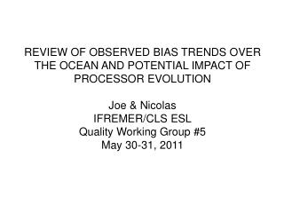 REVIEW OF OBSERVED BIAS TRENDS OVER THE OCEAN AND POTENTIAL IMPACT OF PROCESSOR EVOLUTION