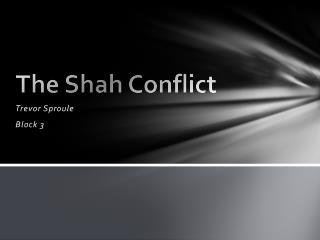 The Shah Conflict