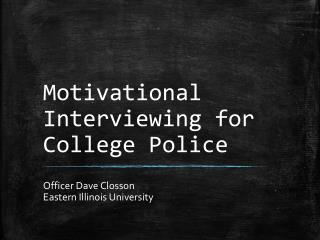 Motivational Interviewing for College Police