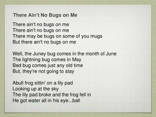 There  Ain't  No Bugs on Me