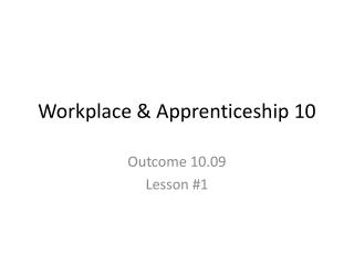 Workplace & Apprenticeship 10