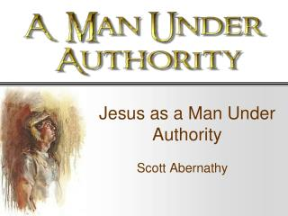Jesus as a Man Under Authority