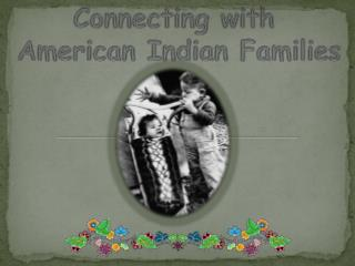 Connecting with  American Indian Families