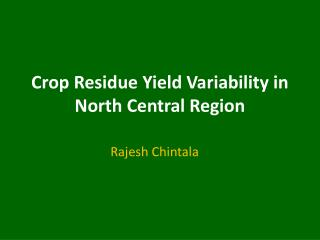 Crop Residue Yield Variability in North Central Region