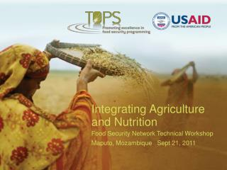 Integrating Agriculture and Nutrition  Food Security Network Technical Workshop