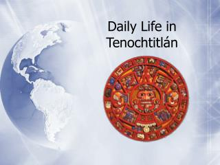 Daily Life in Tenochtitl n
