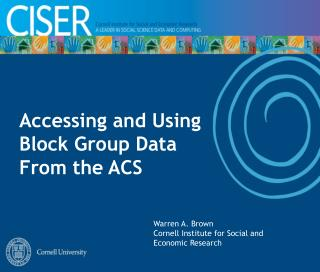 Accessing and Using Block Group Data From the ACS