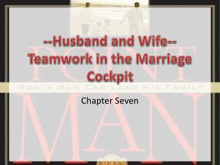 --Husband and Wife-- Teamwork in the Marriage Cockpit