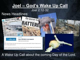 Joel – God's Wake Up Call Joel 2:12-32