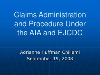 Claims Administration and Procedure Under the AIA and EJCDC