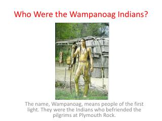 Who Were the Wampanoag Indians?