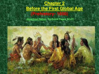 Chapter 2 Before the First Global Age (Prehistory- 1600)