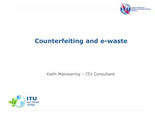 Counterfeiting and  e -waste