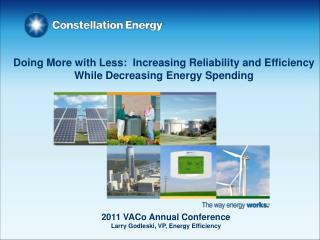 Doing More with Less:  Increasing Reliability and Efficiency While Decreasing  Energy Spending