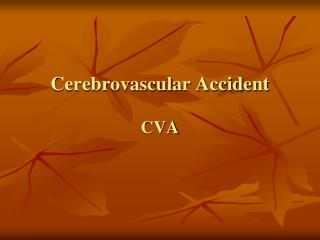 Cerebrovascular Accident CVA