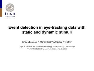 Event  detection  in  eye-tracking  data with  static  and  dynamic  stimuli