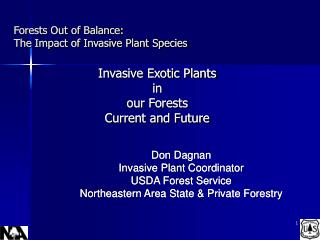 Forests Out of Balance: The Impact of Invasive Plant Species