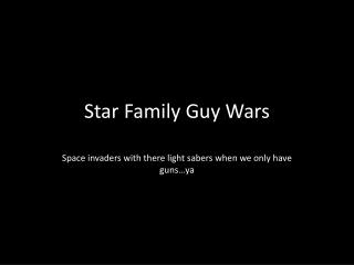Star Family Guy Wars