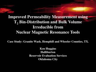 Improved Permeability Measurement using  T 2  Bin-Distribution and Bulk Volume Irreducible from  Nuclear Magnetic Resona