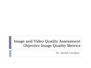 Image and Video Quality Assessment  Objective Image  Quality  Metrics