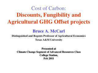 Cost of Carbon: Discounts ,  Fungibility  and  Agricultural GHG Offset projects