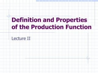 Definition and Properties of the Production Function