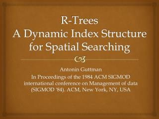 R-Trees  A Dynamic Index Structure for Spatial Searching