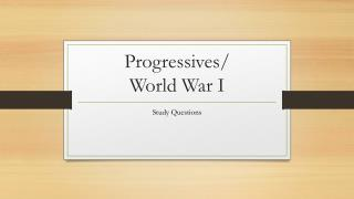 Progressives/ World War I