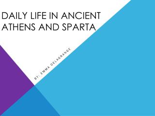 Daily life in Ancient    Athens and Sparta