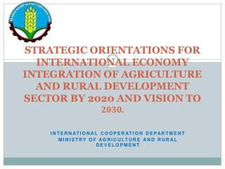 INTERNATIONAL COOPERATION DEPARTMENT   MINISTRY OF AGRICULTURE AND RURAL DEVELOPMENT