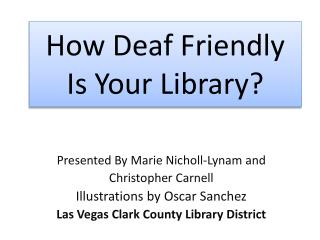 How Deaf Friendly Is Your Library?