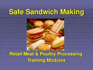 Safe Sandwich Making