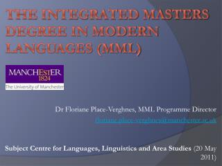 The integrated Masters degree in Modern Languages (MML)