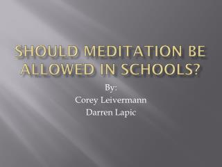 Should Meditation be allowed in schools?
