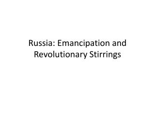 Russia: Emancipation and Revolutionary Stirrings
