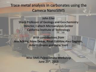 Trace metal analysis in carbonates using the Cameca NanoSIMS