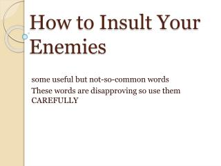 How to Insult Your Enemies