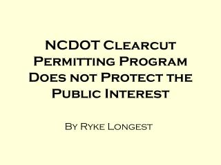 NCDOT  Clearcut  Permitting Program Does not Protect the Public Interest