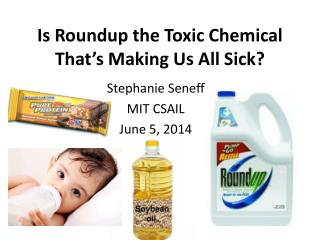 Is Roundup the Toxic Chemical That's Making Us All Sick?