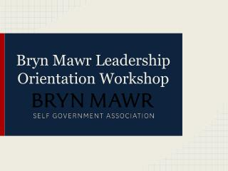 Bryn Mawr Leadership Orientation Workshop