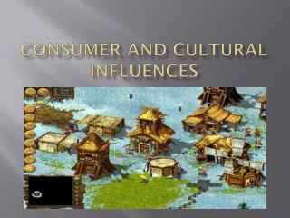 Consumer and cultural Influences