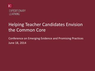 Helping Teacher Candidates Envision the Common Core
