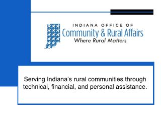 Serving Indiana's rural communities through technical, financial, and personal assistance.
