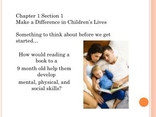 How would reading a book to a  9 month old help them develop  mental, physical, and social skills?