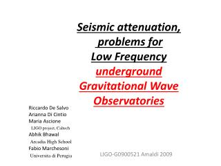 Seismic attenuation,  problems for  Low Frequency   underground  Gravitational Wave Observatories
