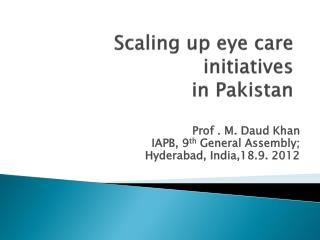 Scaling up eye care initiatives in Pakistan
