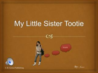 My Little Sister  Tootie