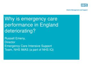 Why is emergency care performance in England deteriorating?