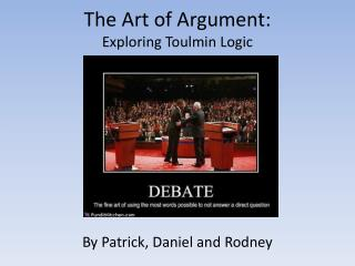 The Art of Argument: Exploring  Toulmin  Logic